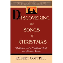 Discovering the Songs of Christmas by Robert Cottrill